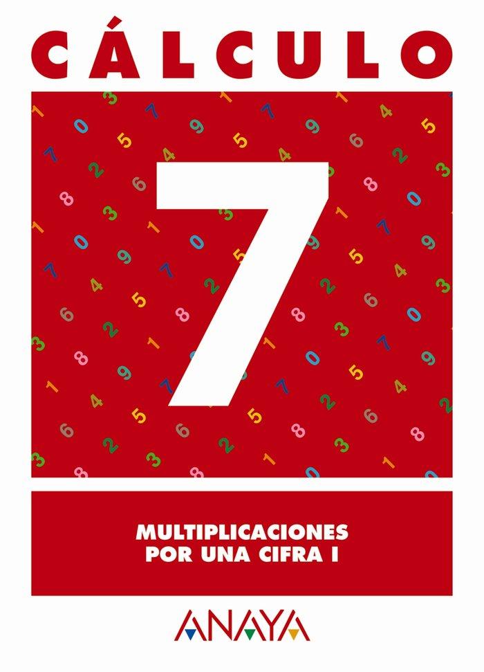 Cuaderno calculo 7 ep multiplicacion por una cifra
