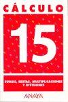 Cuaderno calculo 15 ep sumas restas multiplic.divisiones