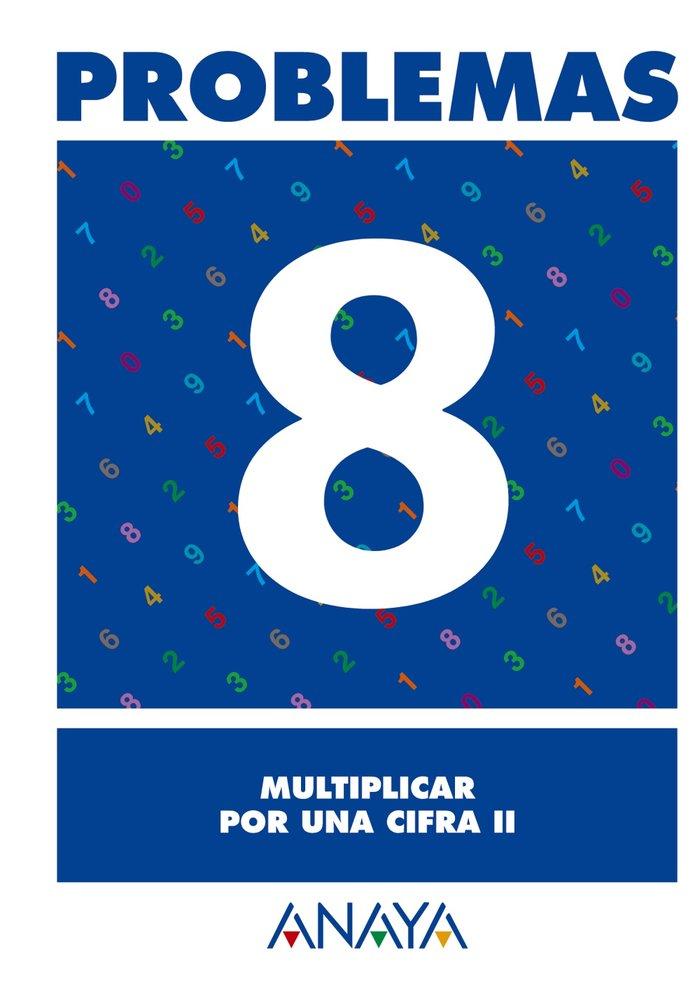 Cuaderno problemas 8 ep multiplicar por una cifra ii