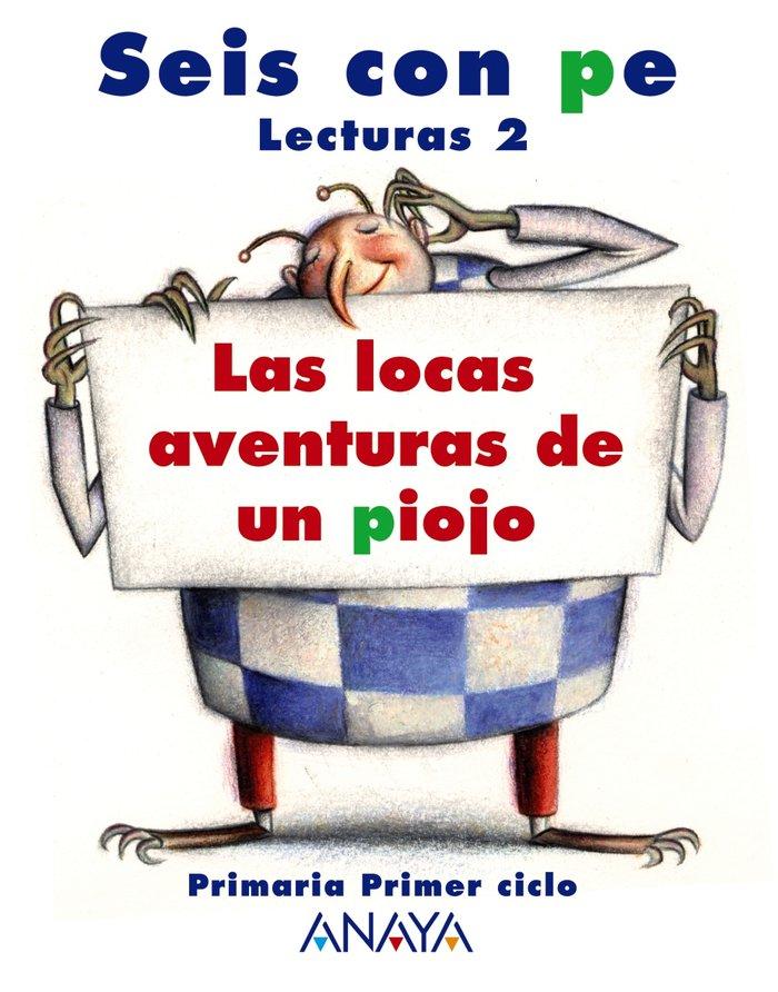 Lecturas 2ºep 07 locas aventuras piojo seis con p