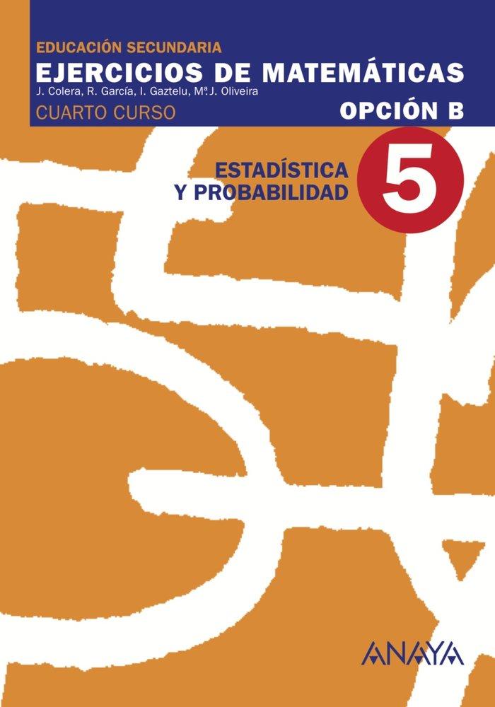 Ejercicios matematicas 5 op.b 4ºeso 08            anamat4eso