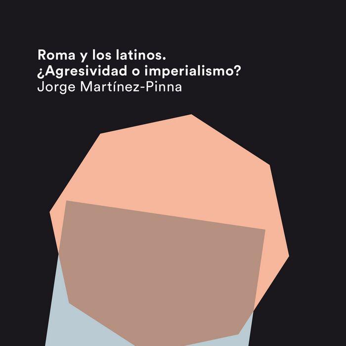 Roma y los latinos agresividad o imperialismo