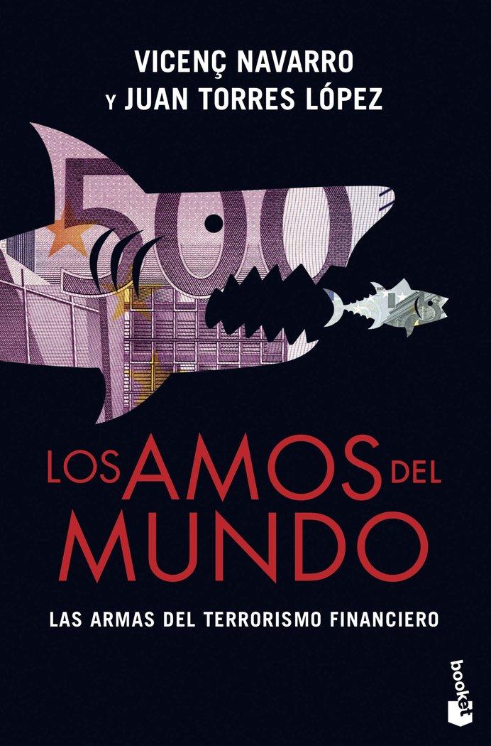 Amos del mundo las armas del terrorismo financiero,los