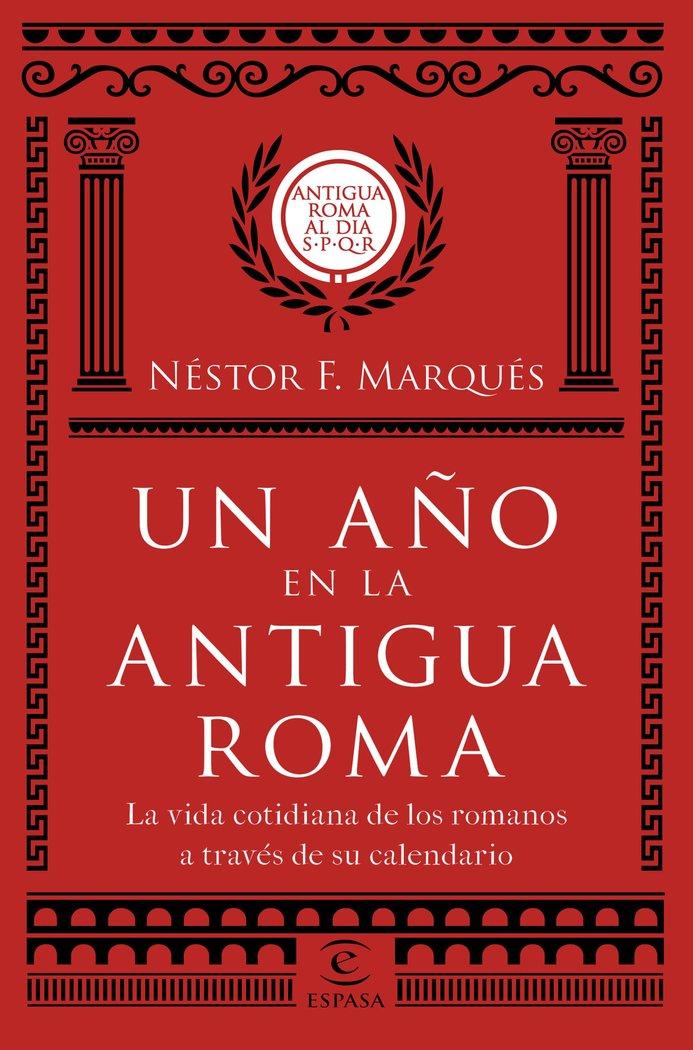 Un año en la antigua roma la vida cotidiana de los romanos