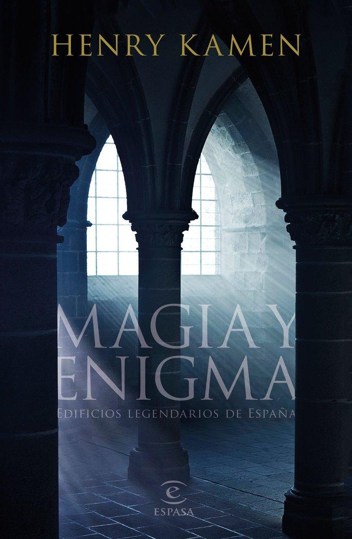 Magia y enigma - edificios legendarios de españa