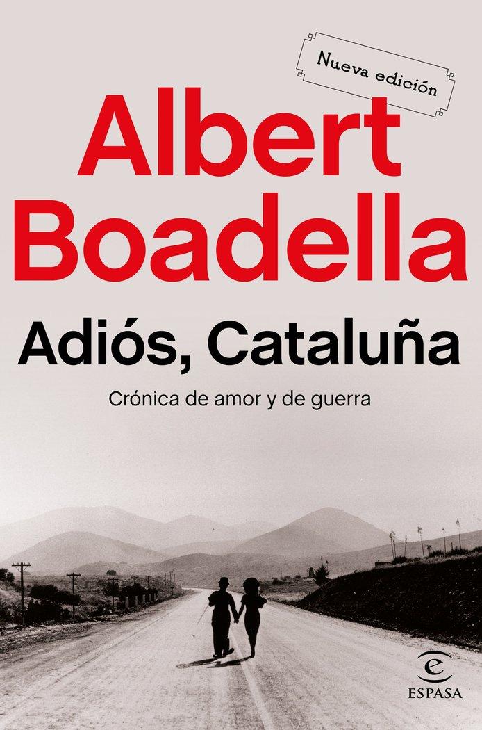 Adios cataluña cronica de amor y de guerra