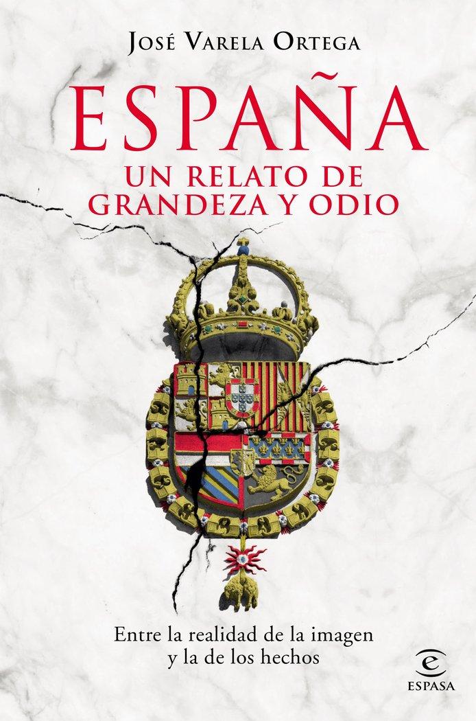 España un relato de grandeza y odio
