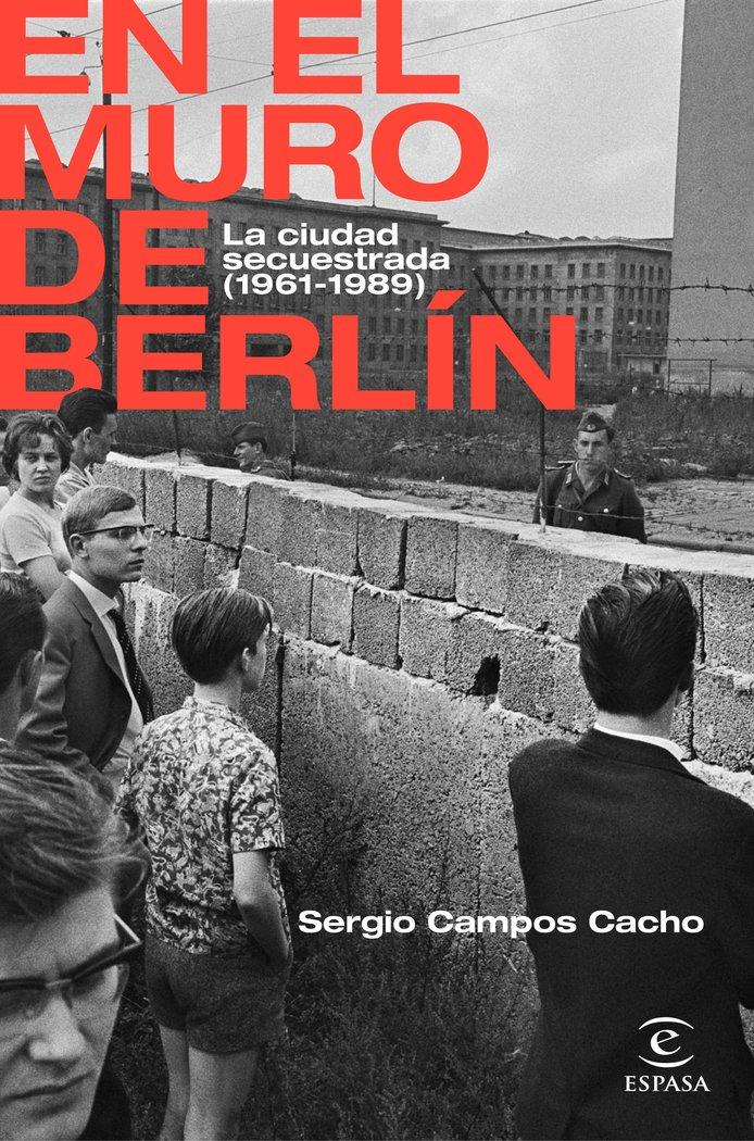 En el muro de berlin la ciudad secuestrada
