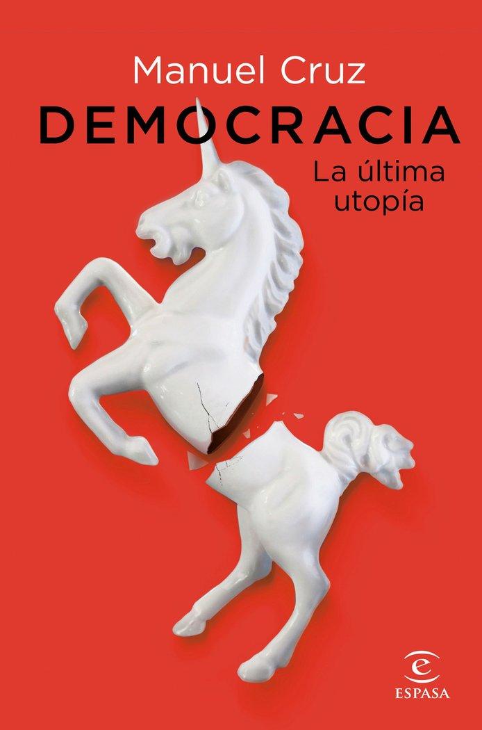 Democracia la ultima utopia