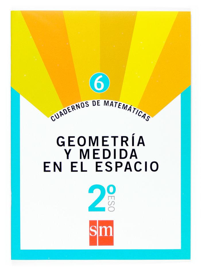 Cuaderno matematicas 6 2ºeso 07 geomet.med.espacio