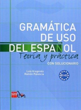 Gramatica uso del español b1-b2 teoria y practica