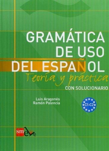 Gramatica uso del español c1-c2 teoria y practica