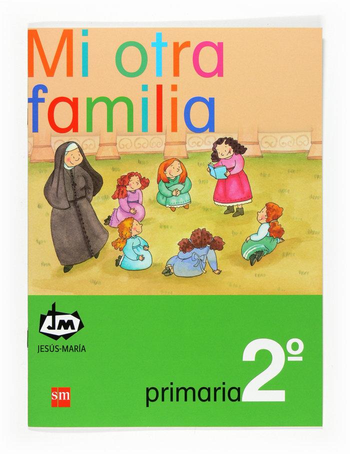 Mi otra familia. 2 primaria. congregacion de jesus-maria