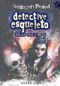 Detective esqueleto 4 dias oscuros