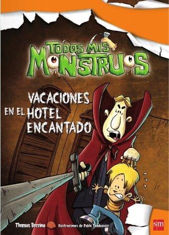 Todos mis monstruos 3 vacaciones en el hotel encantado