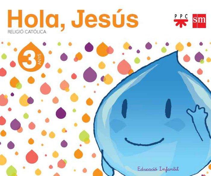 Religio catolica. 3 anys.  hola, jesus