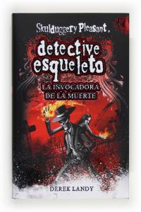 Detective esqueleto 6 la invocadora de la muerte