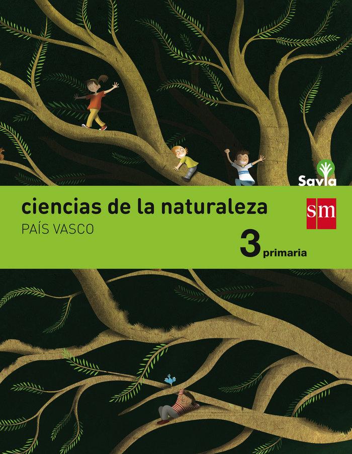 Ciencias de la naturaleza. 3 primaria. savia. pais
