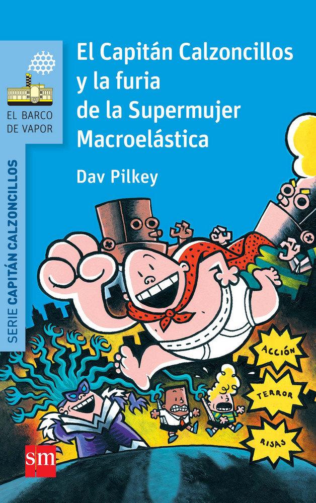 Capitan calzoncillos 6 y furia de supermujer macroel bvan