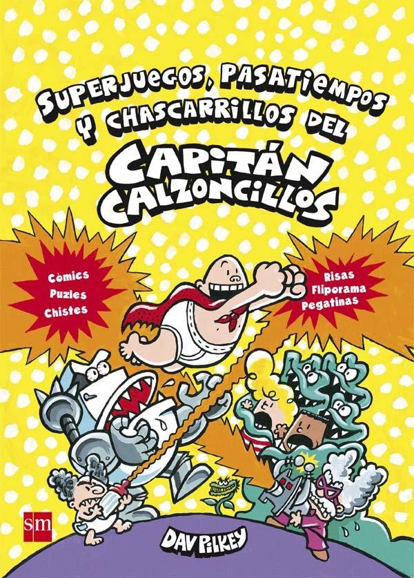 Superjuegos, pasatiempos y chascarrillos del capitan calzonc