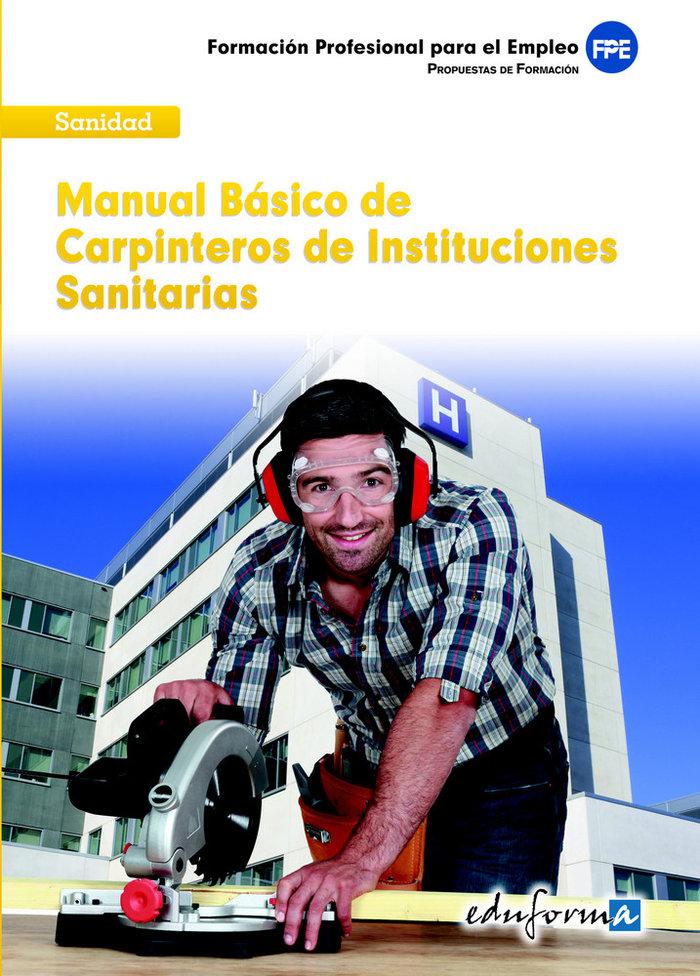 Manual basico carpinteros instituciones sanitarias 2012