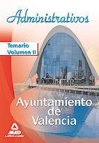 Administrativos del ayuntamiento de valencia. temario. volum