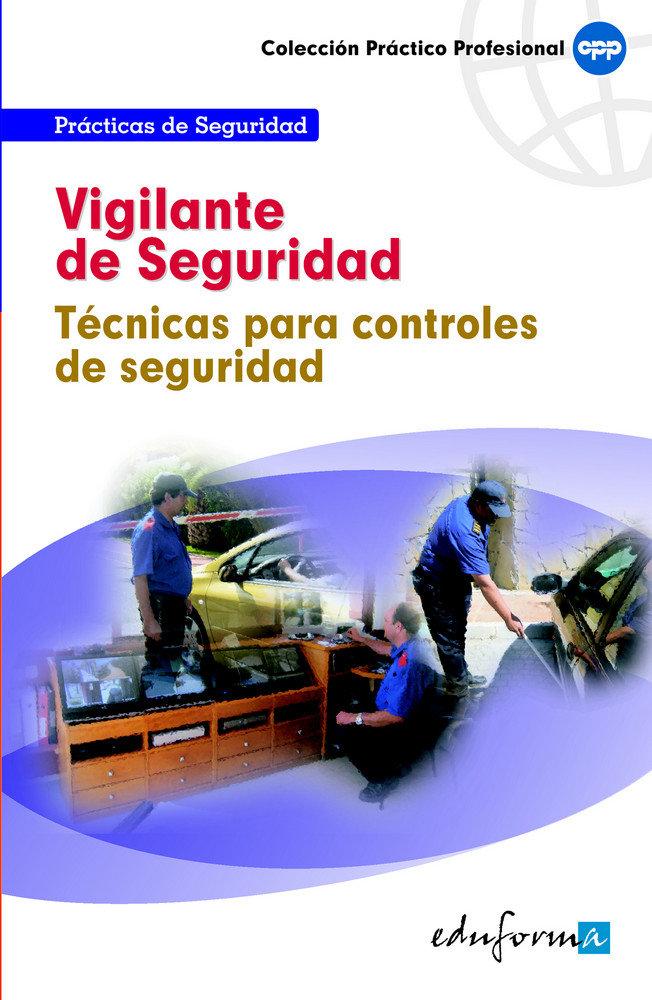 Vigilante de seguridad tecnicas para controles
