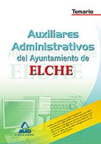 Auxiliares administrativos, ayuntamiento de elche. temario
