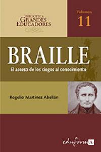 Louis braille. el acceso de los ciegos al conocimiento