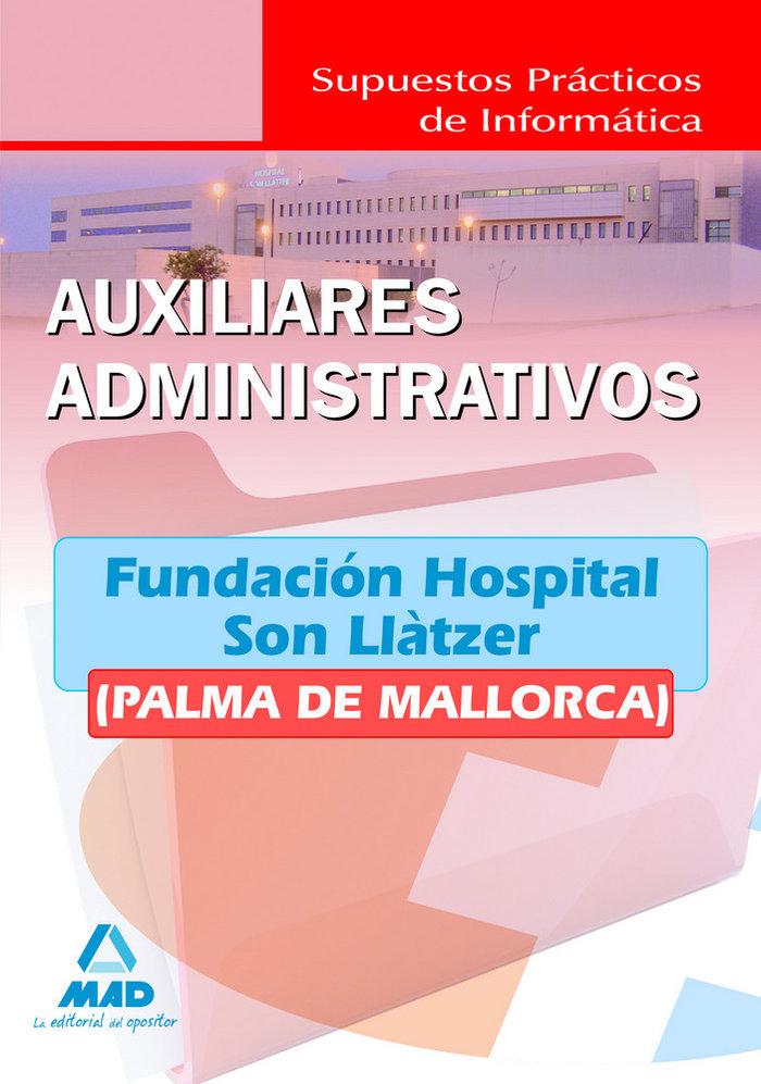 Auxiliares administrativos, fundacion hospital son llatzer (