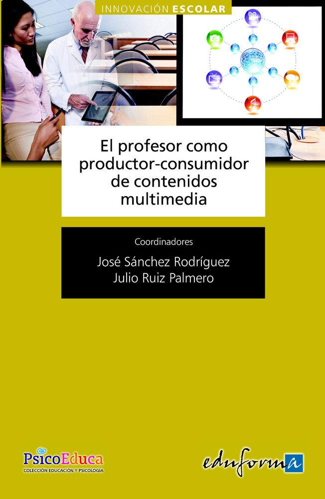 Profesor como productor y consumidor contenidos multimedia