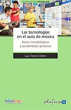 Tecnologias en el aula de musica bases metodologicas y posic