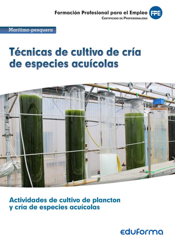 Tecnicas de cultivo de cria de especies acuicolas. certifica