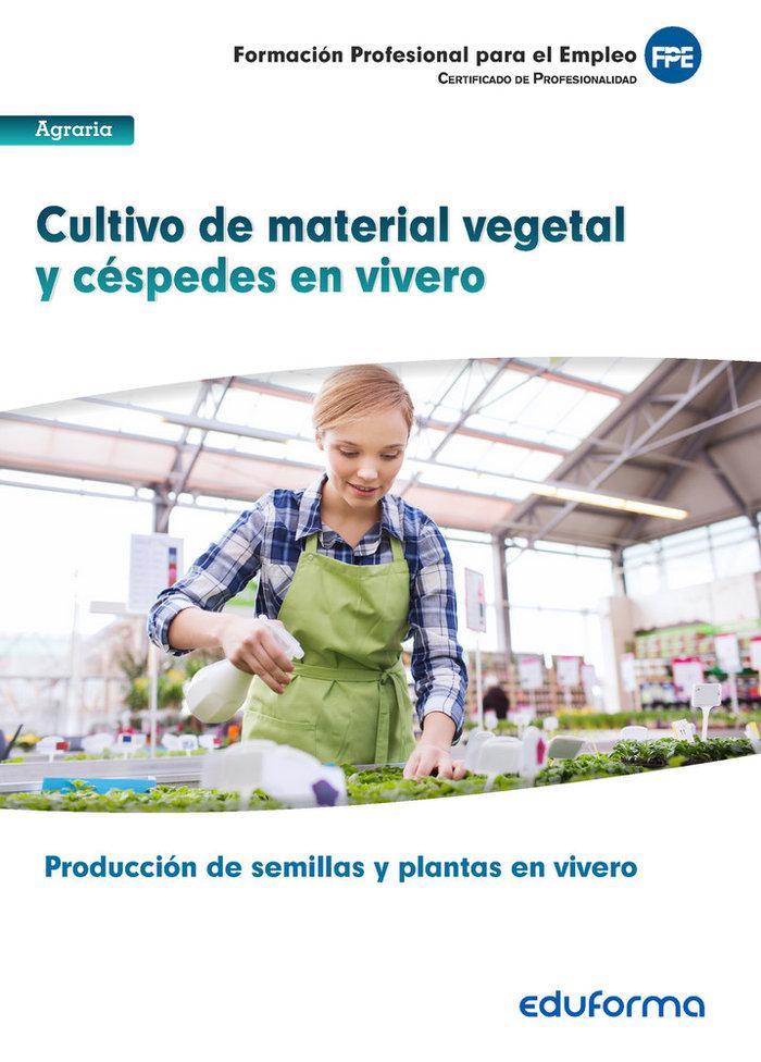 Cultivo de material vegetal y cespedes en vivero. certificad