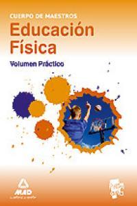 Cuerpo de maestros, educacion fisica. volumen practico