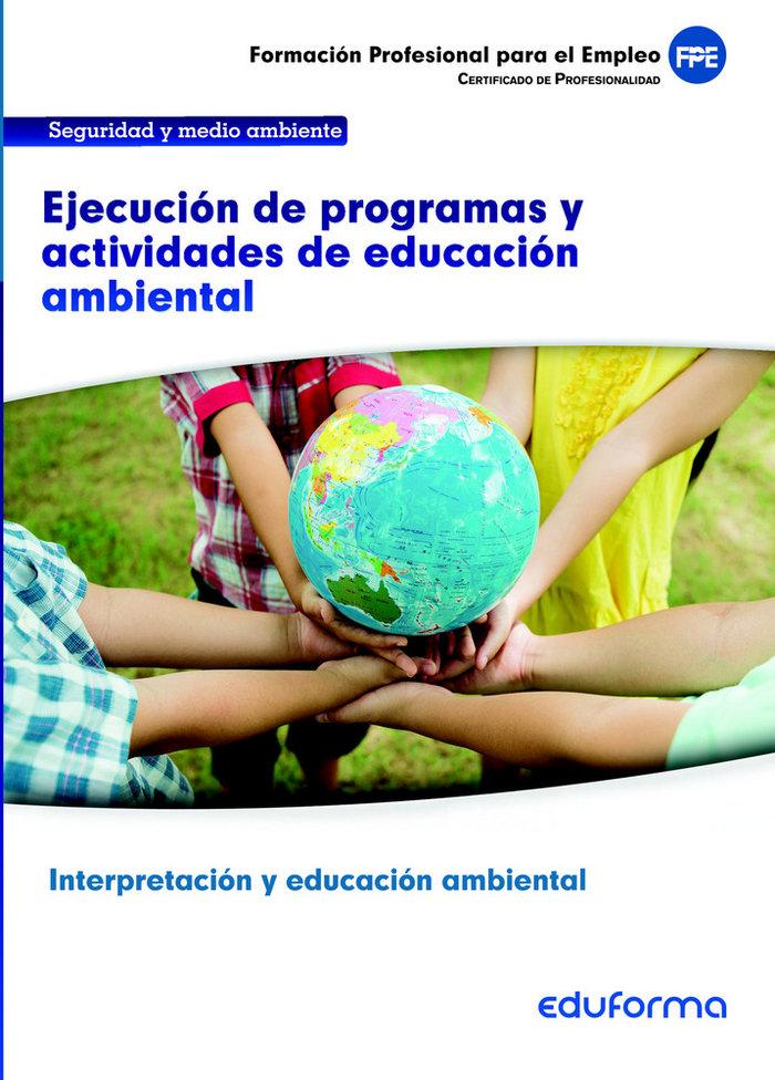 Ejecucion de programas y actividades educacion ambiental