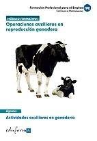Operaciones auxiliares en reproduccion ganadera