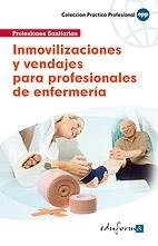 Inmovilizaciones y vendajes para profesionales enfermeria
