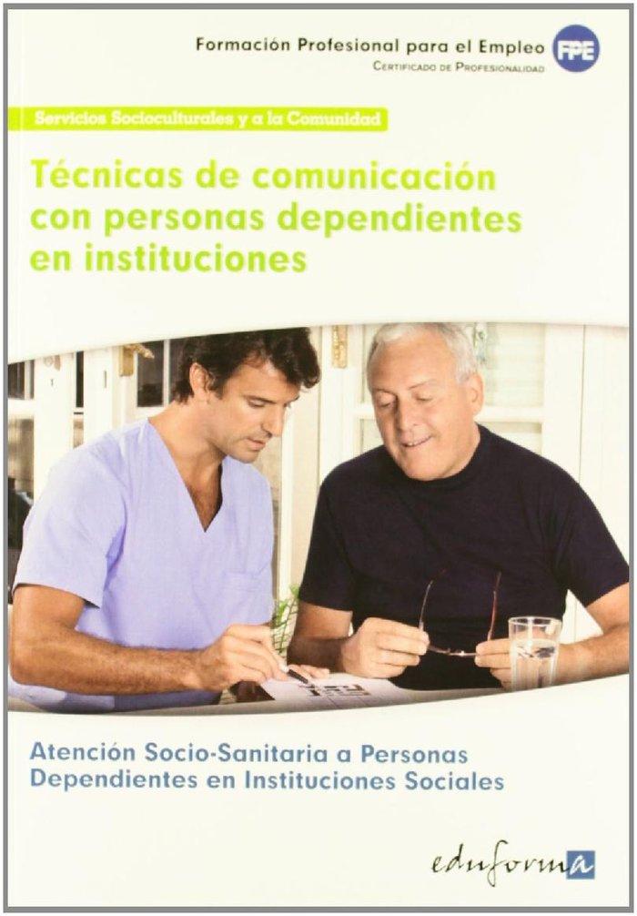 Tecnicas comunicacion personas dependientes instituciones