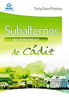 Subalternos, ayuntamiento de cadiz. test y casos practicos