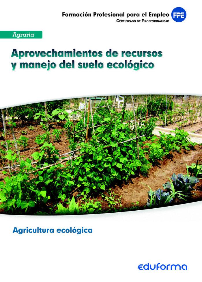 Aprovechamientos de recursos y manejo del suelo ecologico