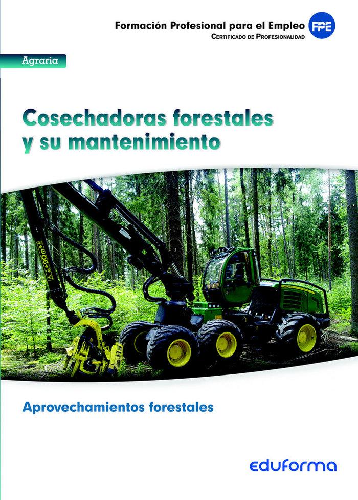 Cosechadoras forestales y su mantenimiento certificado prof