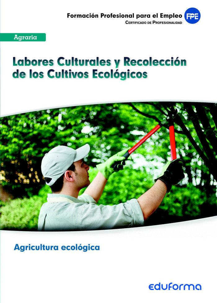 Labores culturales y recoleccion de los cultivos ecologicos