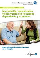 Interrelacion, comunicacion y observacion con la persona dep