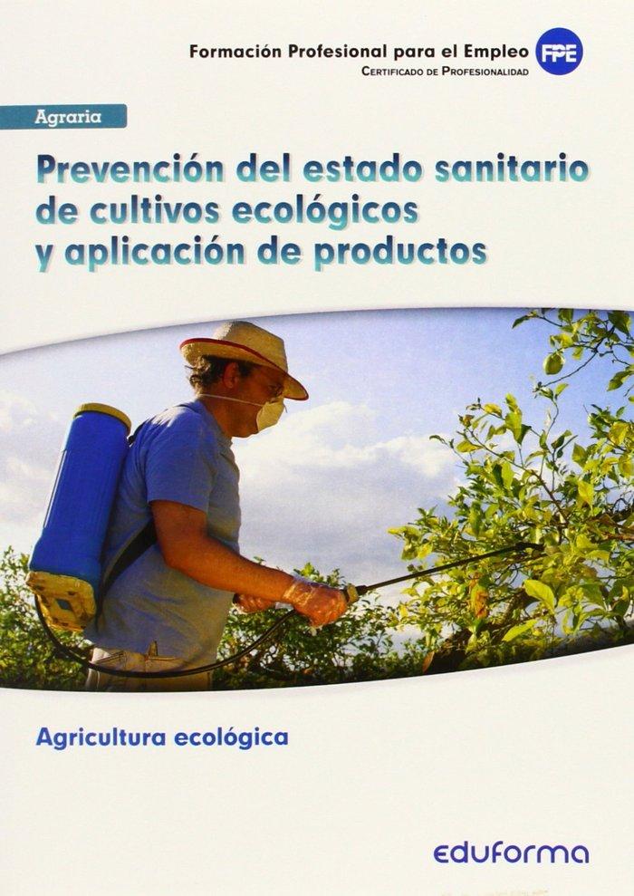 Uf0211. prevencion del estado sanitario de cultivos eclogico