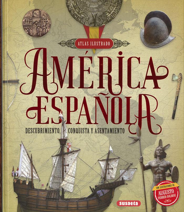 America española descubrimiento conquista y asentamiento