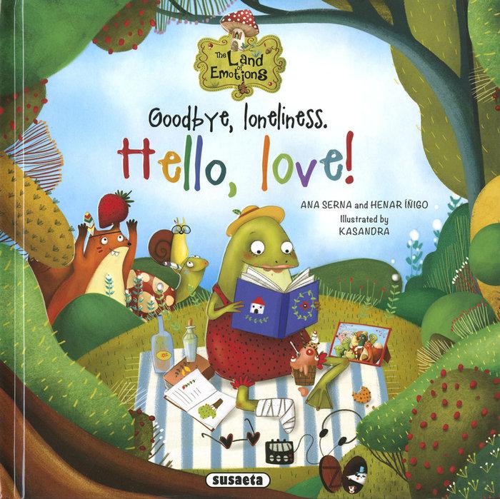Goodbye loneliness hello love