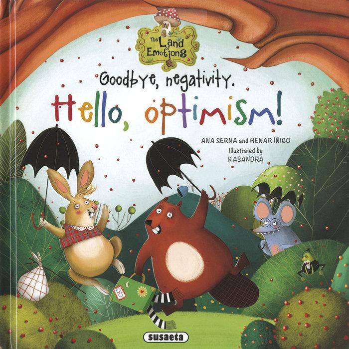 Goodbye negativity hello optimism
