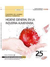 Cuaderno del alumno. higiene general en la industria aliment