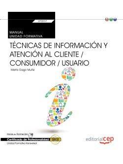Manual. tecnicas de informacion y atencion al cliente / cons